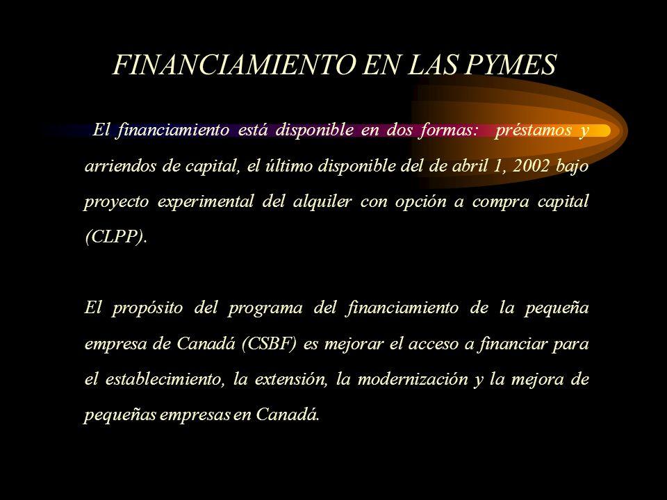 El financiamiento está disponible en dos formas: préstamos y arriendos de capital, el último disponible del de abril 1, 2002 bajo proyecto experimenta