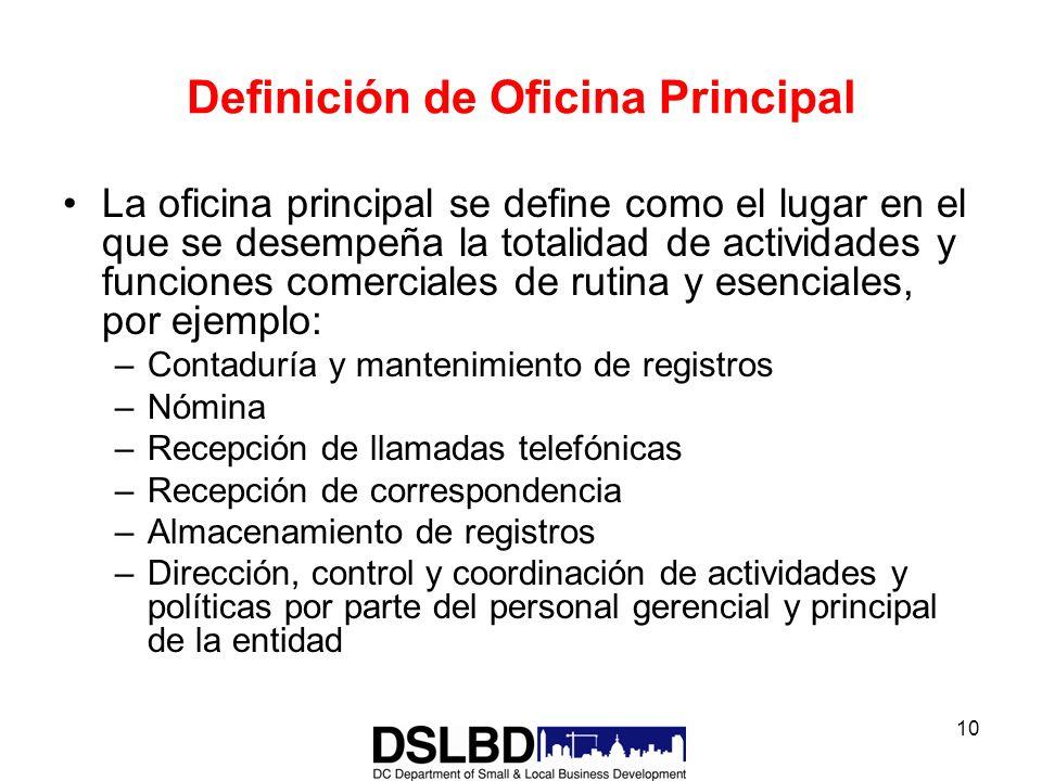 10 Definición de Oficina Principal La oficina principal se define como el lugar en el que se desempeña la totalidad de actividades y funciones comerci