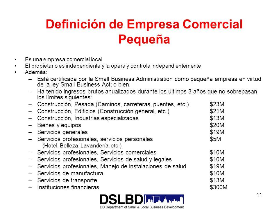 11 Definición de Empresa Comercial Pequeña Es una empresa comercial local El propietario es independiente y la opera y controla independientemente Ade