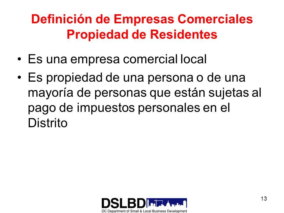 13 Definición de Empresas Comerciales Propiedad de Residentes Es una empresa comercial local Es propiedad de una persona o de una mayoría de personas