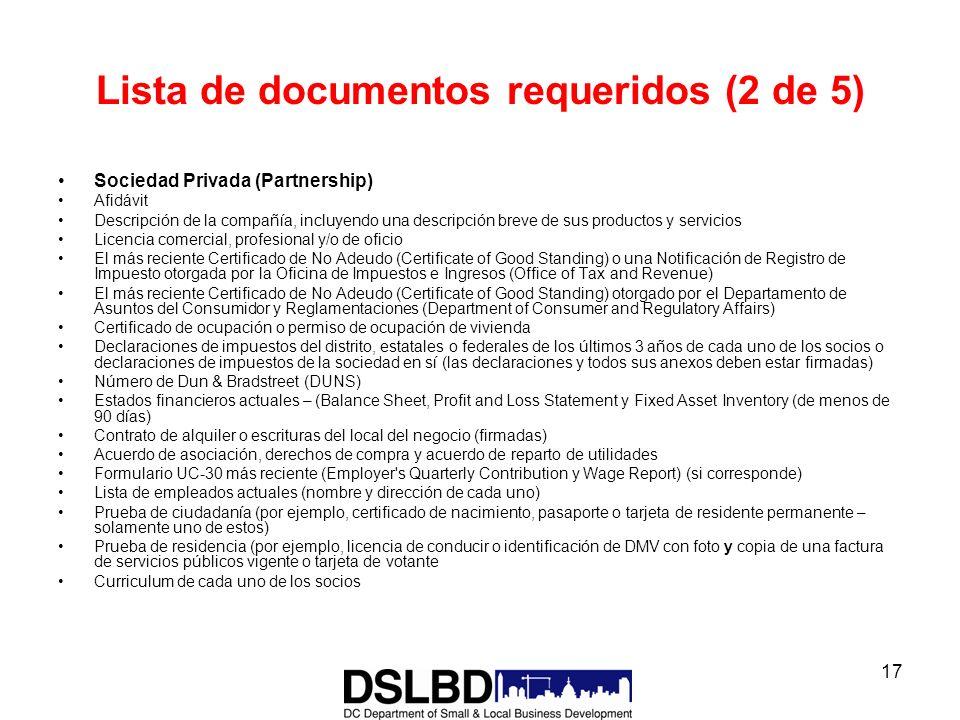 17 Lista de documentos requeridos (2 de 5) Sociedad Privada (Partnership) Afidávit Descripción de la compañía, incluyendo una descripción breve de sus