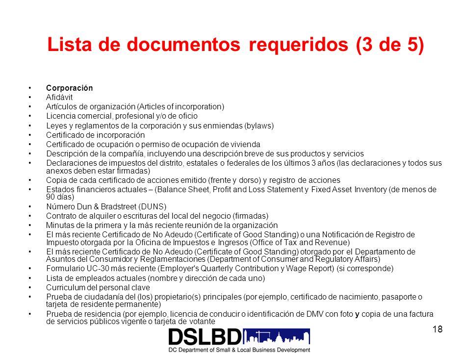 18 Lista de documentos requeridos (3 de 5) Corporación Afidávit Artículos de organización (Articles of incorporation) Licencia comercial, profesional
