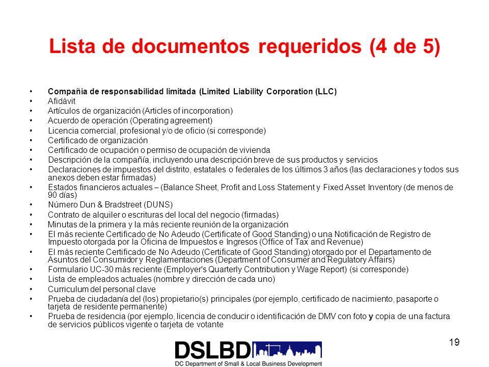 19 Lista de documentos requeridos (4 de 5) Compañía de responsabilidad limitada (Limited Liability Corporation (LLC) Afidávit Artículos de organizació