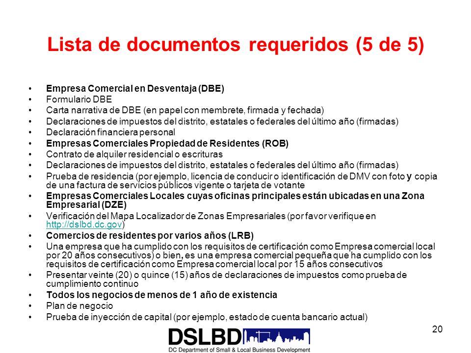 20 Lista de documentos requeridos (5 de 5) Empresa Comercial en Desventaja (DBE) Formulario DBE Carta narrativa de DBE (en papel con membrete, firmada