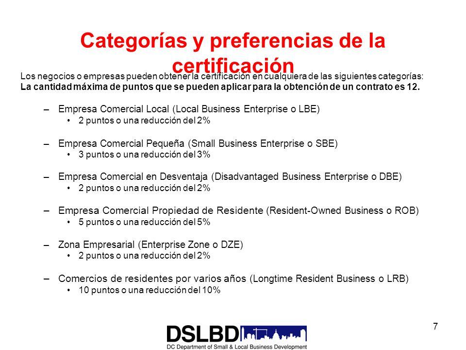 7 Categorías y preferencias de la certificación Los negocios o empresas pueden obtener la certificación en cualquiera de las siguientes categorías: La