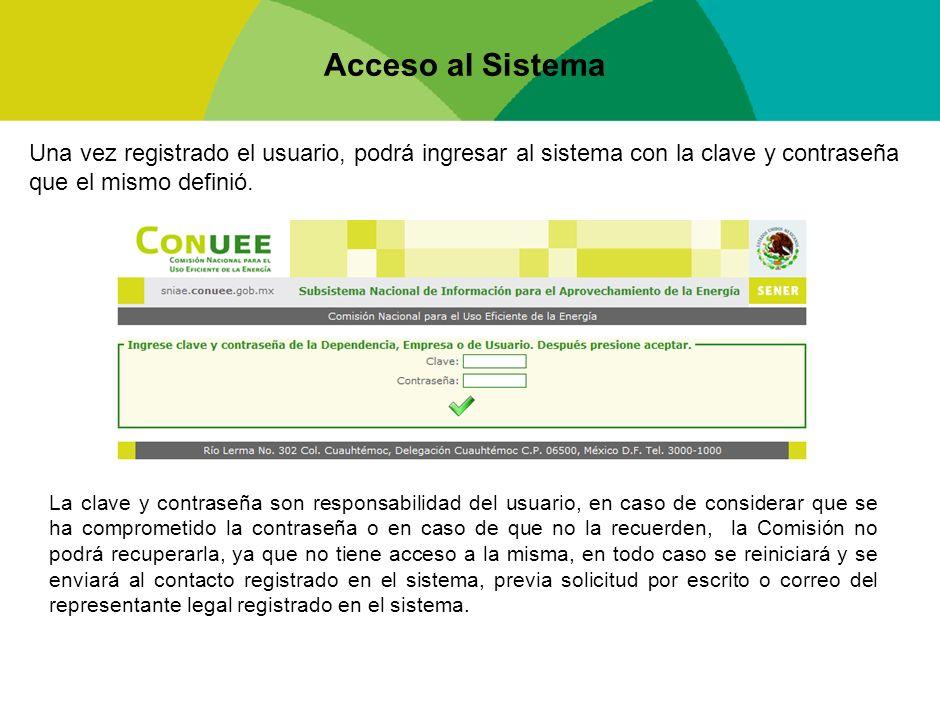 Acceso al Sistema Una vez registrado el usuario, podrá ingresar al sistema con la clave y contraseña que el mismo definió. La clave y contraseña son r