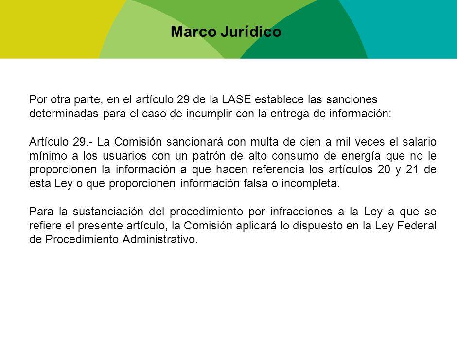 Marco Jurídico Por otra parte, en el artículo 29 de la LASE establece las sanciones determinadas para el caso de incumplir con la entrega de informaci