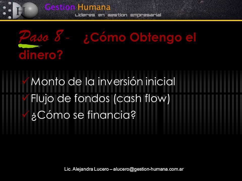 Lic.Alejandra Lucero – alucero@gestion-humana.com.ar Paso 8 - ¿Cómo Obtengo el dinero.