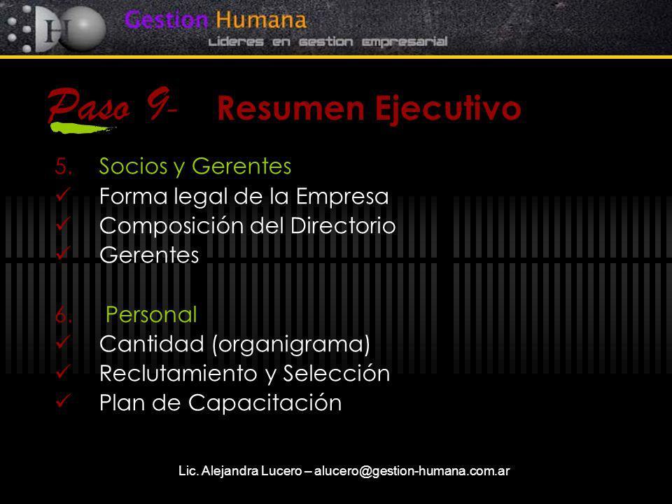 Lic. Alejandra Lucero – alucero@gestion-humana.com.ar Paso 9 - Resumen Ejecutivo 5.Socios y Gerentes Forma legal de la Empresa Composición del Directo