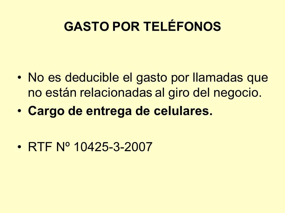 GASTO POR TELÉFONOS No es deducible el gasto por llamadas que no están relacionadas al giro del negocio. Cargo de entrega de celulares. RTF Nº 10425-3
