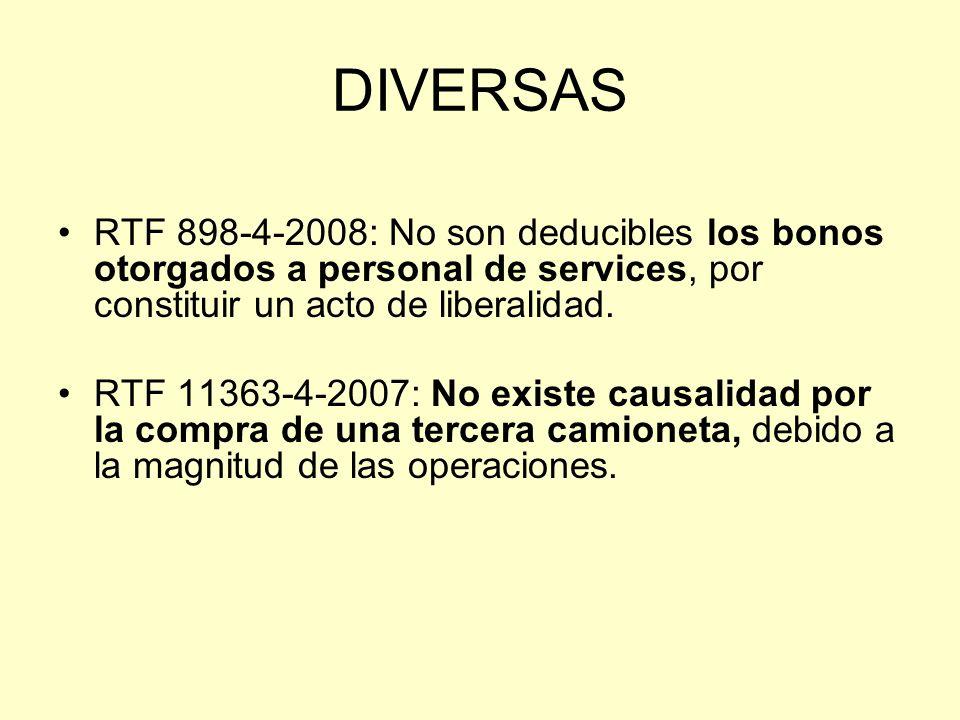 DIVERSAS RTF 898-4-2008: No son deducibles los bonos otorgados a personal de services, por constituir un acto de liberalidad. RTF 11363-4-2007: No exi