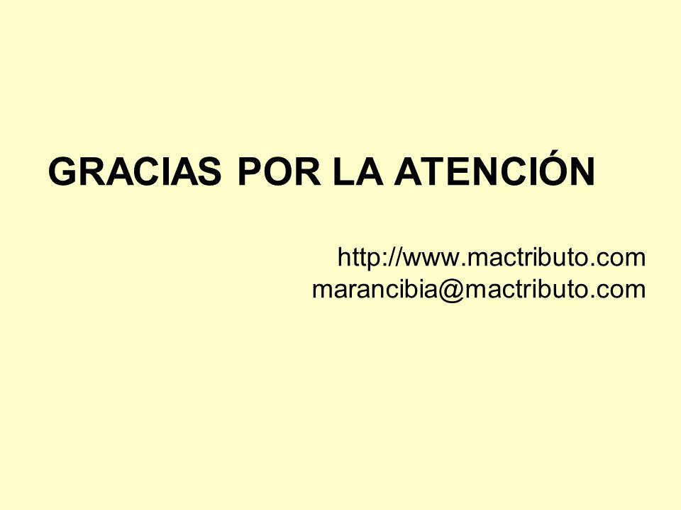 GRACIAS POR LA ATENCIÓN http://www.mactributo.com marancibia@mactributo.com