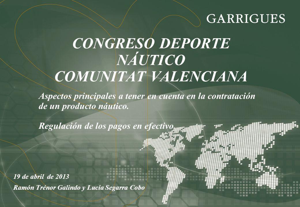 CONGRESO DEPORTE NÁUTICO COMUNITAT VALENCIANA 19 de abril de 2013 Ramón Trénor Galindo y Lucía Segarra Cobo Aspectos principales a tener en cuenta en