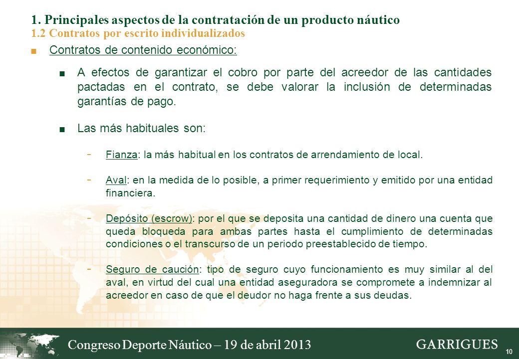 10 1. Principales aspectos de la contratación de un producto náutico 1.2 Contratos por escrito individualizados Contratos de contenido económico: A ef