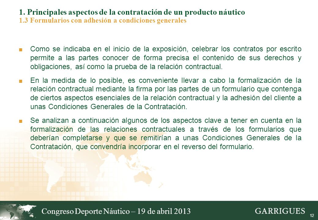 12 1. Principales aspectos de la contratación de un producto náutico 1.3 Formularios con adhesión a condiciones generales Como se indicaba en el inici