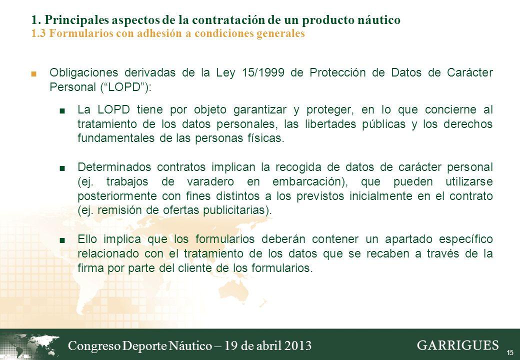 15 1. Principales aspectos de la contratación de un producto náutico 1.3 Formularios con adhesión a condiciones generales Obligaciones derivadas de la