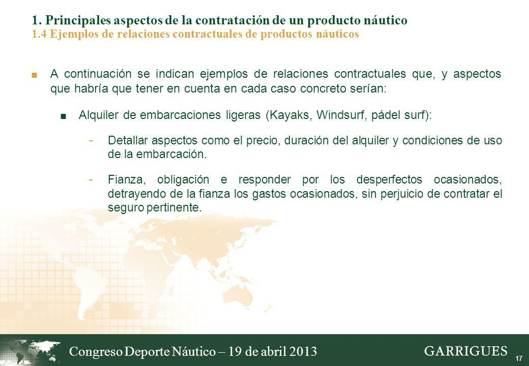 17 1. Principales aspectos de la contratación de un producto náutico 1.4 Ejemplos de relaciones contractuales de productos náuticos A continuación se