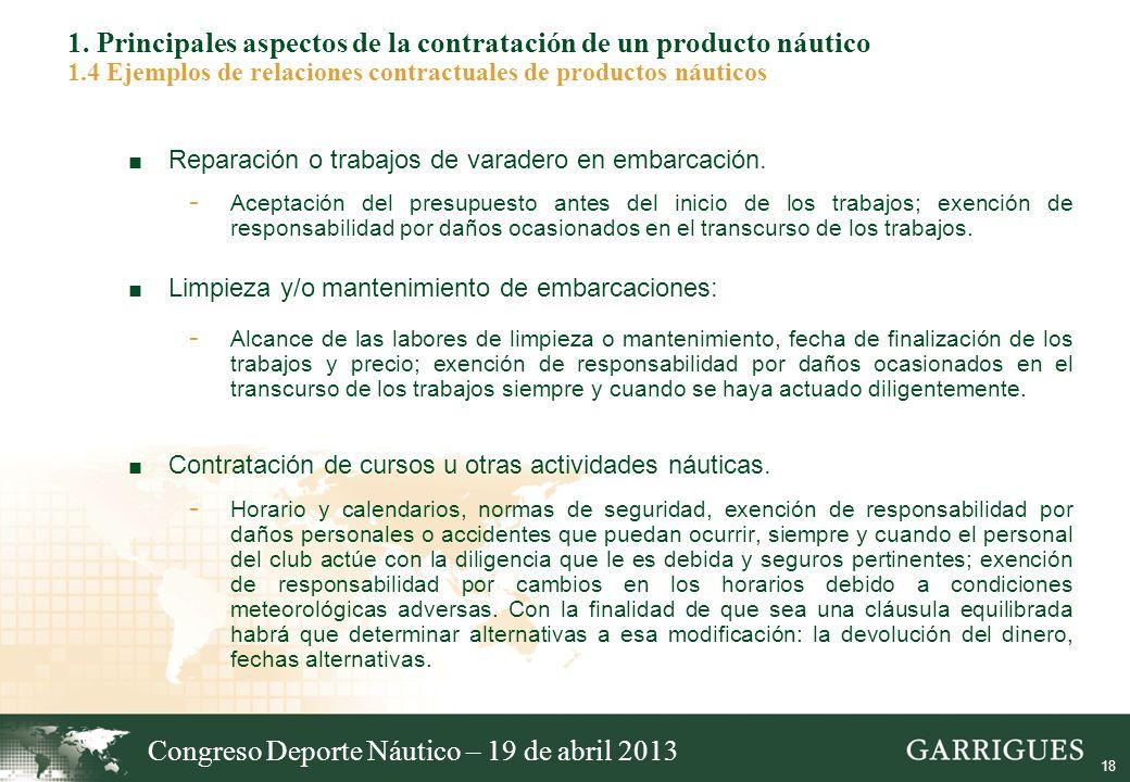 18 1. Principales aspectos de la contratación de un producto náutico 1.4 Ejemplos de relaciones contractuales de productos náuticos Reparación o traba