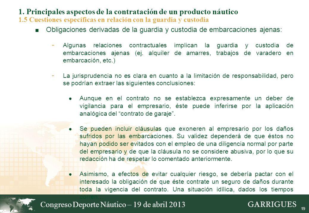 19 1. Principales aspectos de la contratación de un producto náutico 1.5 Cuestiones específicas en relación con la guardia y custodia Obligaciones der