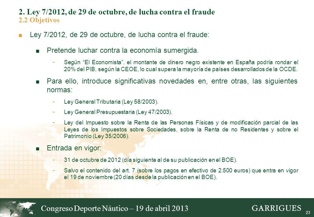 23 2. Ley 7/2012, de 29 de octubre, de lucha contra el fraude 2.2 Objetivos Ley 7/2012, de 29 de octubre, de lucha contra el fraude: Pretende luchar c