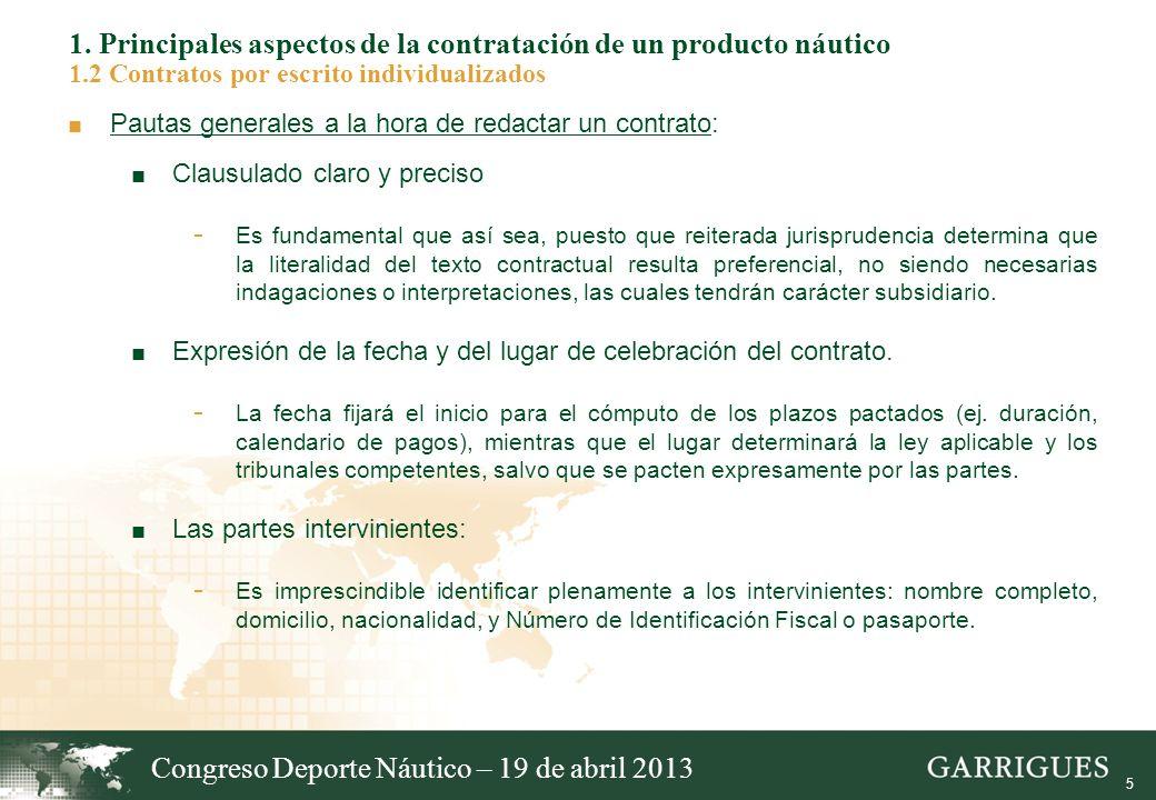 5 1. Principales aspectos de la contratación de un producto náutico 1.2 Contratos por escrito individualizados Pautas generales a la hora de redactar