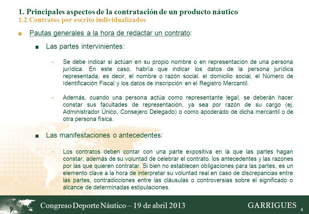 6 1. Principales aspectos de la contratación de un producto náutico 1.2 Contratos por escrito individualizados Pautas generales a la hora de redactar
