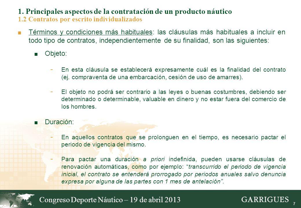 7 1. Principales aspectos de la contratación de un producto náutico 1.2 Contratos por escrito individualizados Términos y condiciones más habituales: