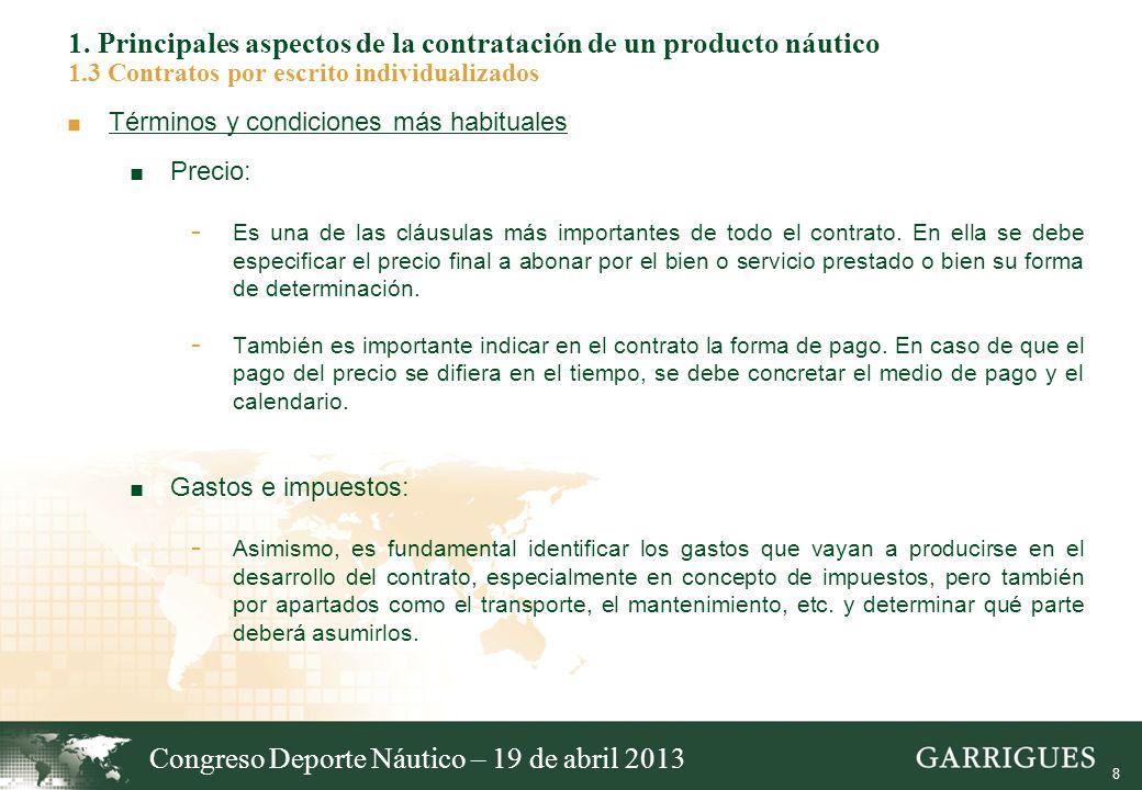 8 1. Principales aspectos de la contratación de un producto náutico 1.3 Contratos por escrito individualizados Términos y condiciones más habituales P