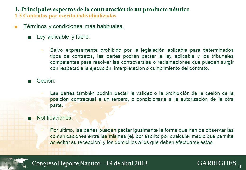 9 1. Principales aspectos de la contratación de un producto náutico 1.3 Contratos por escrito individualizados Términos y condiciones más habituales: