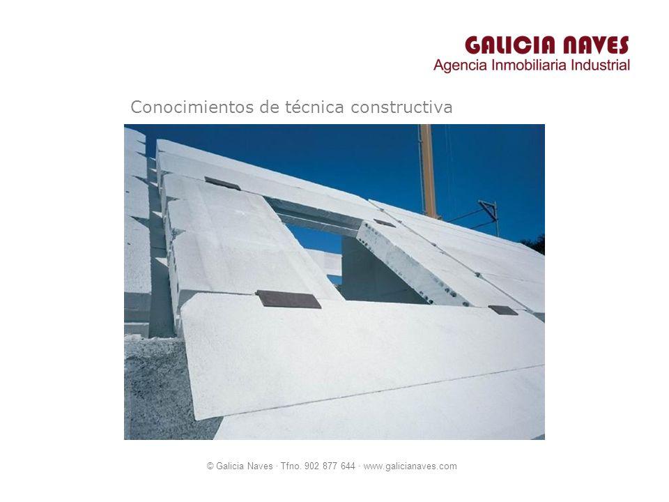 © Galicia Naves · Tfno. 902 877 644 · www.galicianaves.com Conocimientos de técnica constructiva