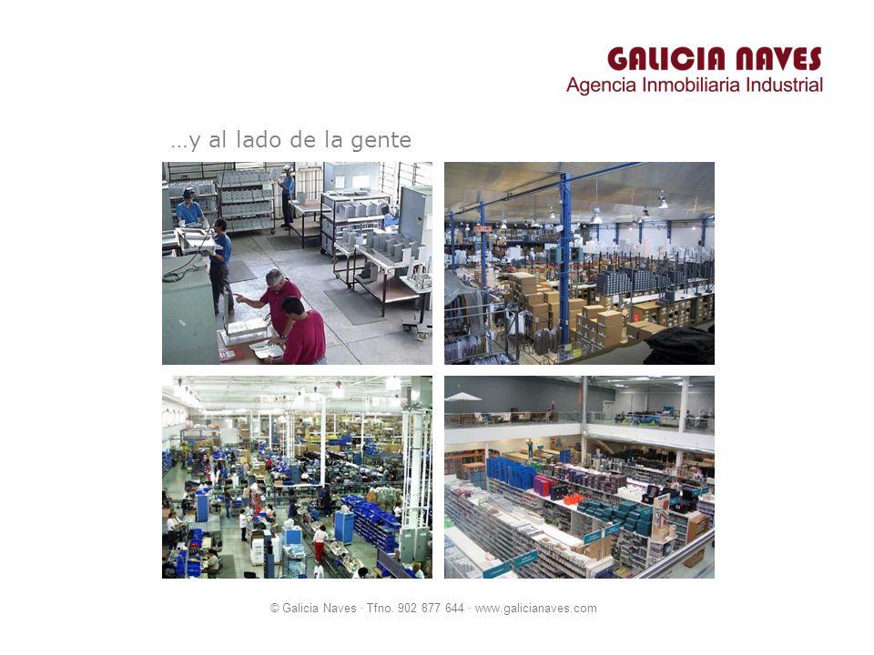 © Galicia Naves · Tfno. 902 877 644 · www.galicianaves.com …y al lado de la gente