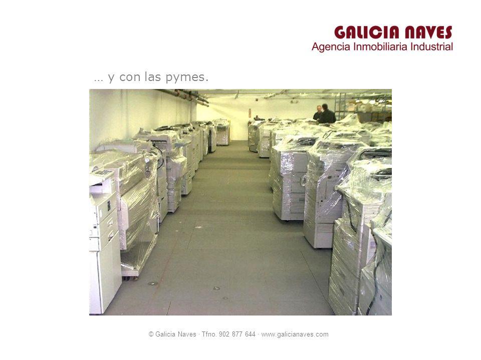 © Galicia Naves · Tfno. 902 877 644 · www.galicianaves.com … y con las pymes.