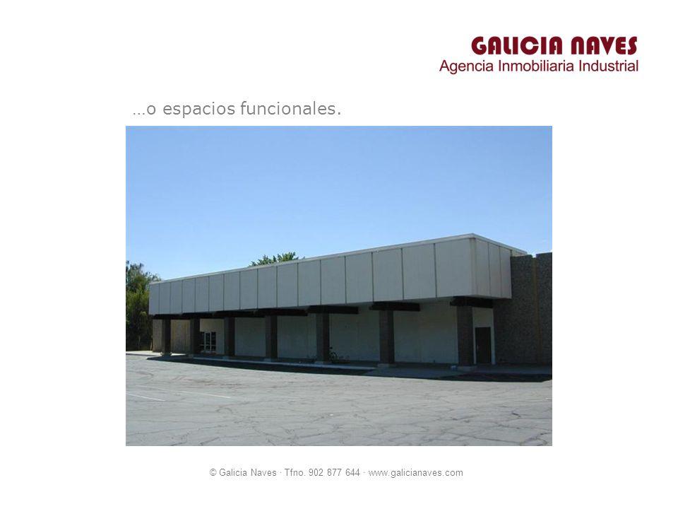 © Galicia Naves · Tfno. 902 877 644 · www.galicianaves.com …o espacios funcionales.