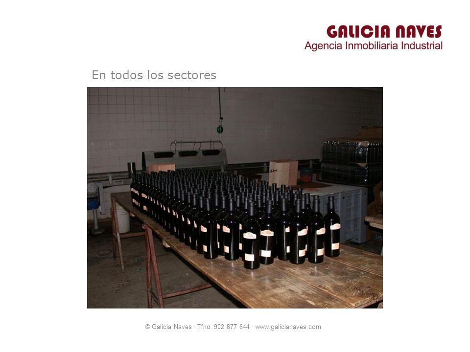© Galicia Naves · Tfno. 902 877 644 · www.galicianaves.com En todos los sectores