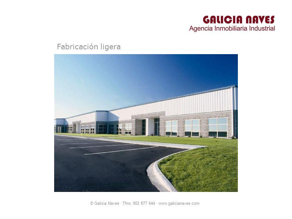 © Galicia Naves · Tfno. 902 877 644 · www.galicianaves.com Fabricación ligera