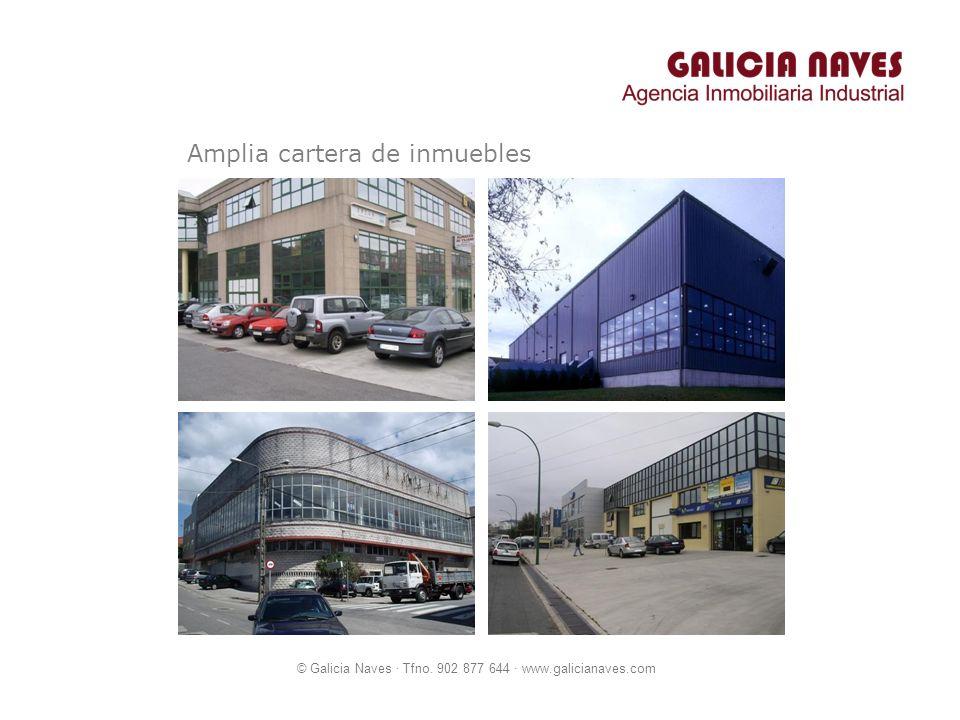© Galicia Naves · Tfno. 902 877 644 · www.galicianaves.com Amplia cartera de inmuebles