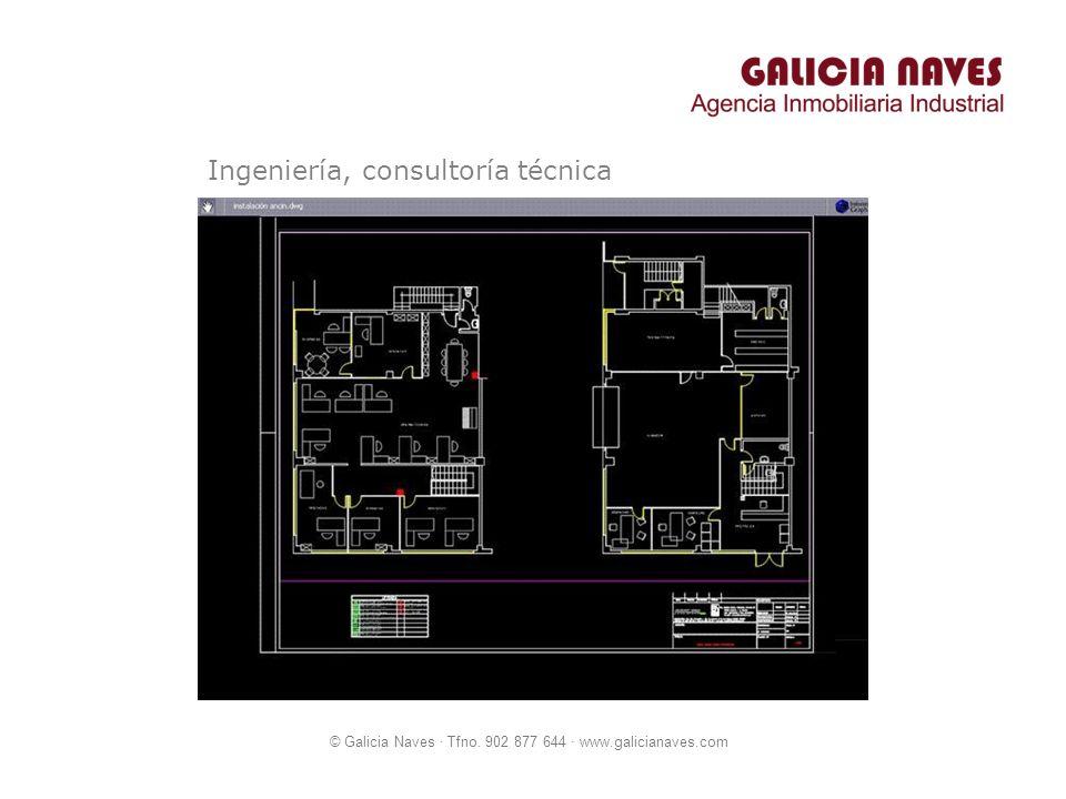 © Galicia Naves · Tfno. 902 877 644 · www.galicianaves.com Ingeniería, consultoría técnica
