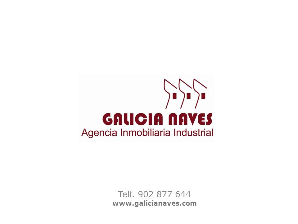 © Galicia Naves · Tfno. 902 877 644 · www.galicianaves.com Telf. 902 877 644 www.galicianaves.com