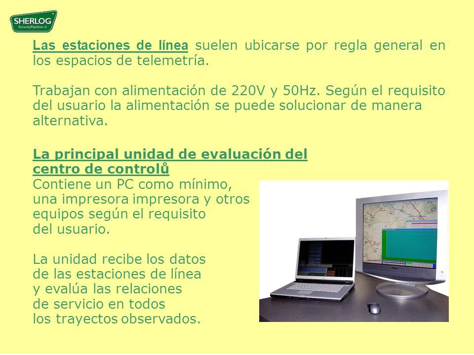 La principal unidad de evaluación del centro de controlů Contiene un PC como mínimo, una impresora impresora y otros equipos según el requisito del usuario.