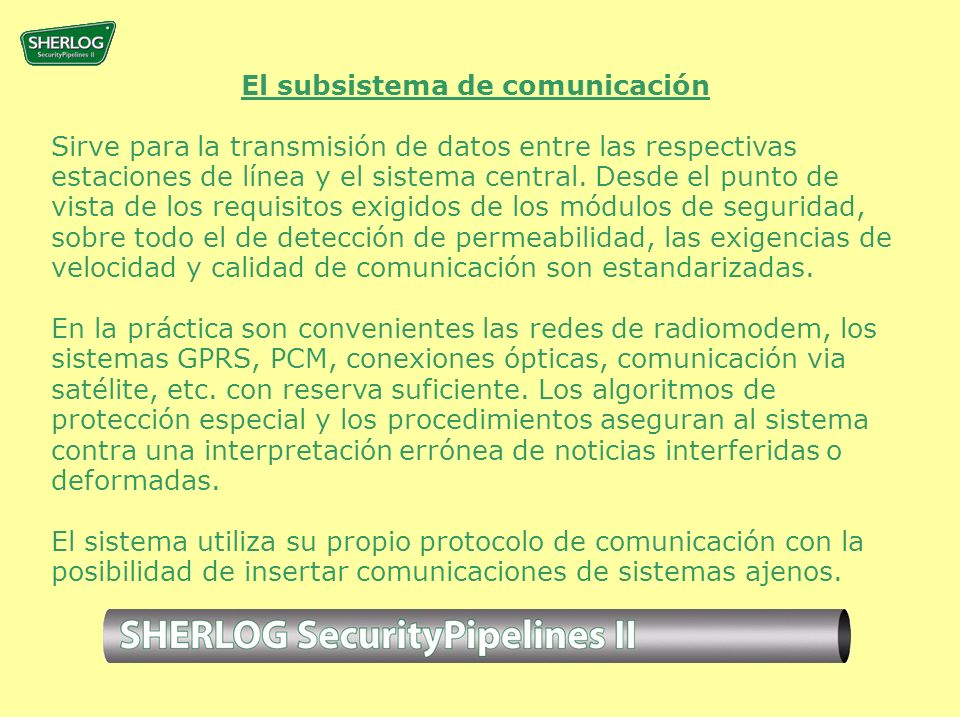 El subsistema de comunicación Sirve para la transmisión de datos entre las respectivas estaciones de línea y el sistema central.
