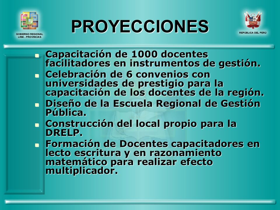 PROYECCIONES Capacitación de 1000 docentes facilitadores en instrumentos de gestión.