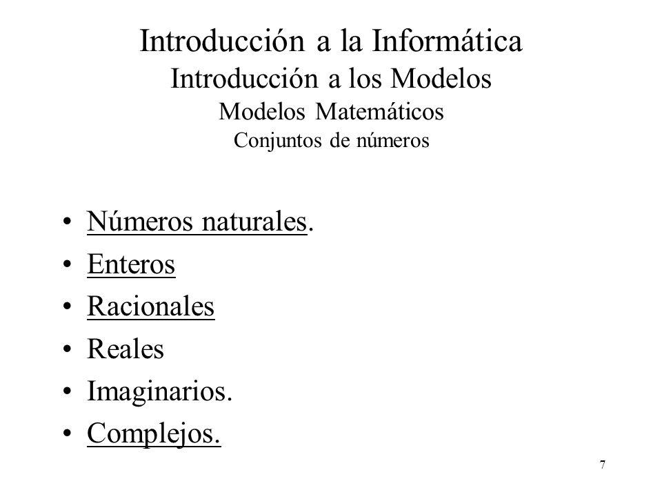 28 Introducción a la Informática Introducción a Modelos Modelos Matemáticos a Intervalos Discretos 3.