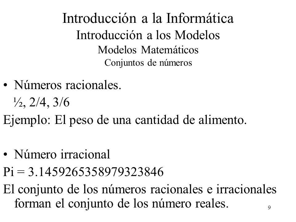 30 Introducción a la Informática Introducción a Modelos Modelos Matemáticos a Intervalos Discretos 5.