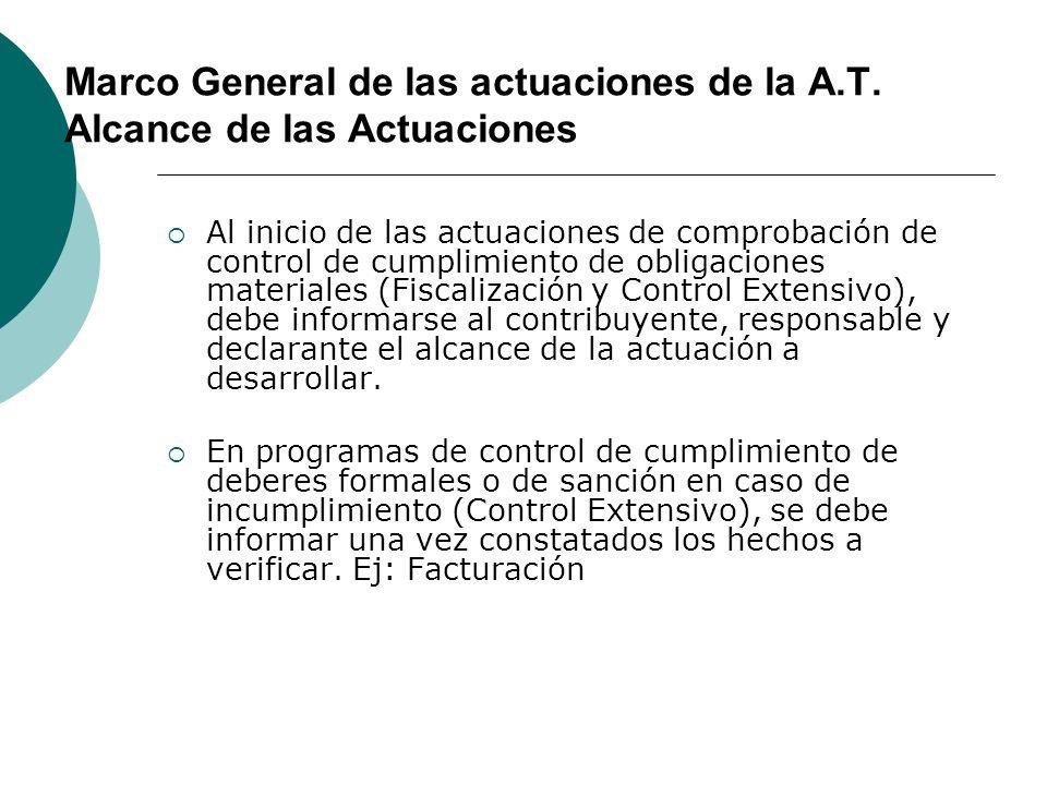 Marco General de las actuaciones de la A.T. Alcance de las Actuaciones Al inicio de las actuaciones de comprobación de control de cumplimiento de obli