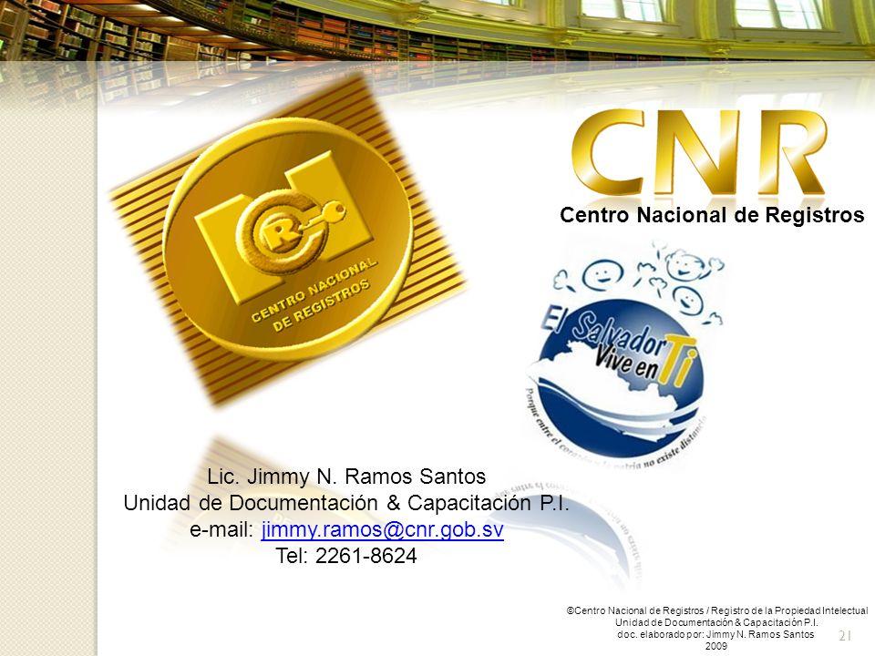 21 Centro Nacional de Registros ©Centro Nacional de Registros / Registro de la Propiedad Intelectual Unidad de Documentación & Capacitación P.I. doc.