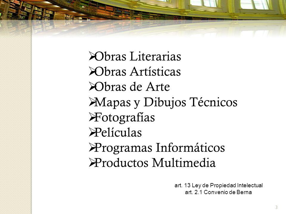 3 Obras Literarias Obras Artísticas Obras de Arte Mapas y Dibujos Técnicos Fotografías Películas Programas Informáticos Productos Multimedia art. 13 L