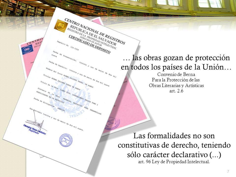 7 Las formalidades no son constitutivas de derecho, teniendo sólo carácter declarativo (...) art. 96 Ley de Propiedad Intelectual. … las obras gozan d