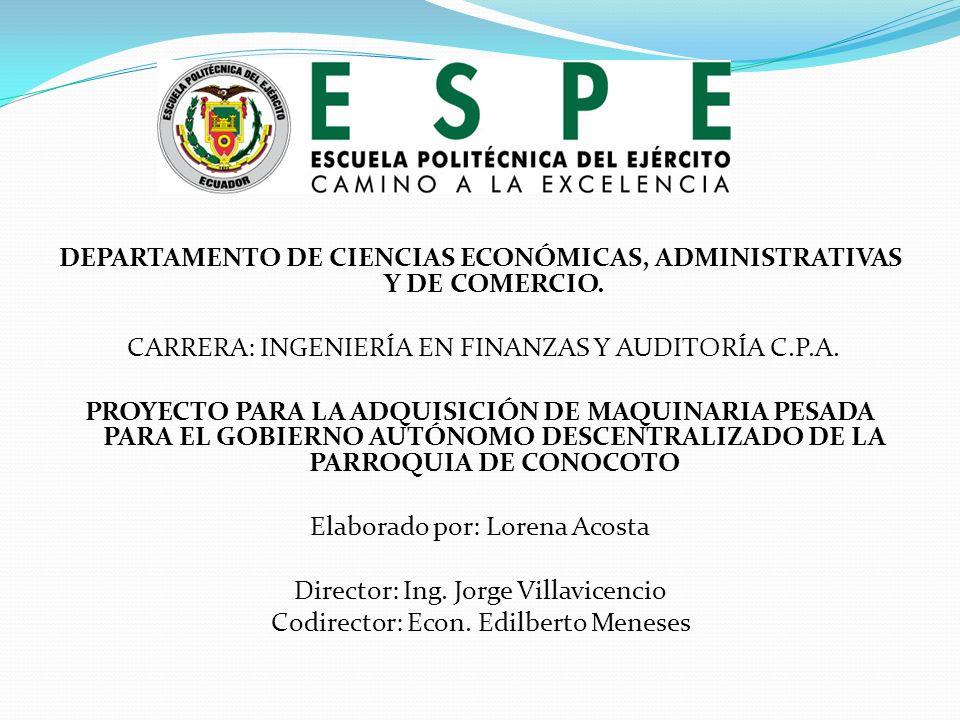 DEPARTAMENTO DE CIENCIAS ECONÓMICAS, ADMINISTRATIVAS Y DE COMERCIO. CARRERA: INGENIERÍA EN FINANZAS Y AUDITORÍA C.P.A. PROYECTO PARA LA ADQUISICIÓN DE