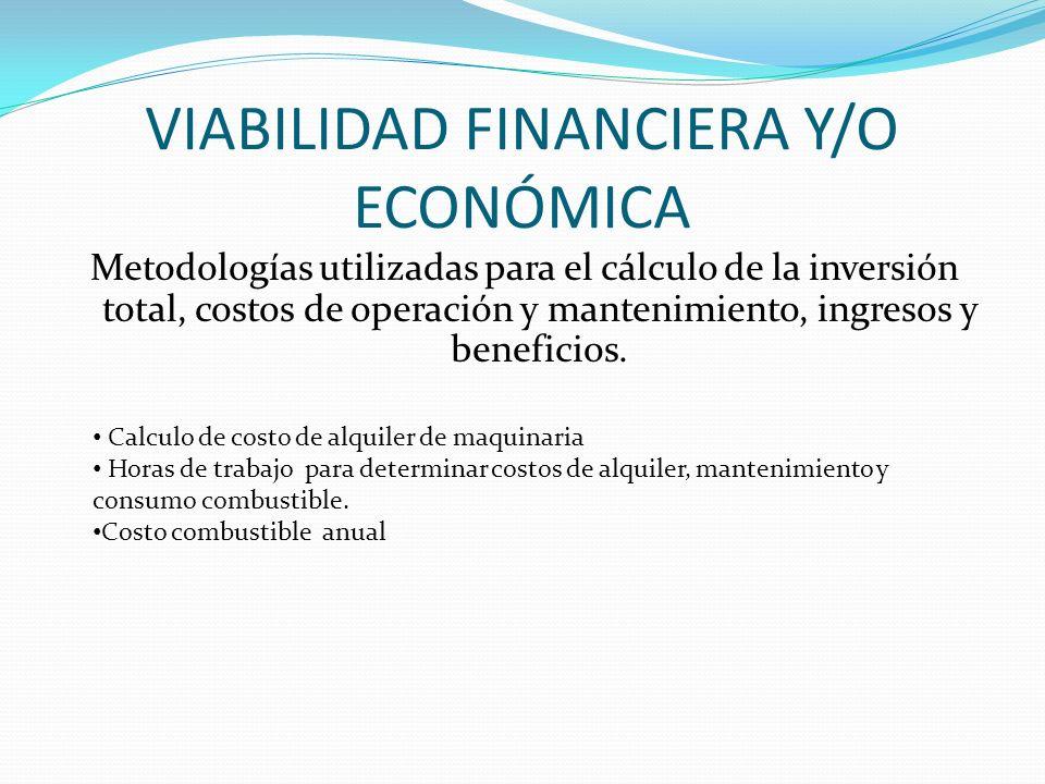Metodologías utilizadas para el cálculo de la inversión total, costos de operación y mantenimiento, ingresos y beneficios. Calculo de costo de alquile