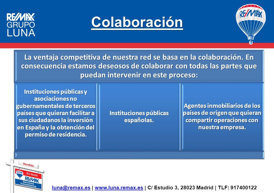 Colaboración La ventaja competitiva de nuestra red se basa en la colaboración. En consecuencia estamos deseosos de colaborar con todas las partes que